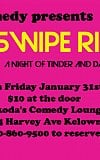 Swipe Right a night of tinder and dating inspired comedy